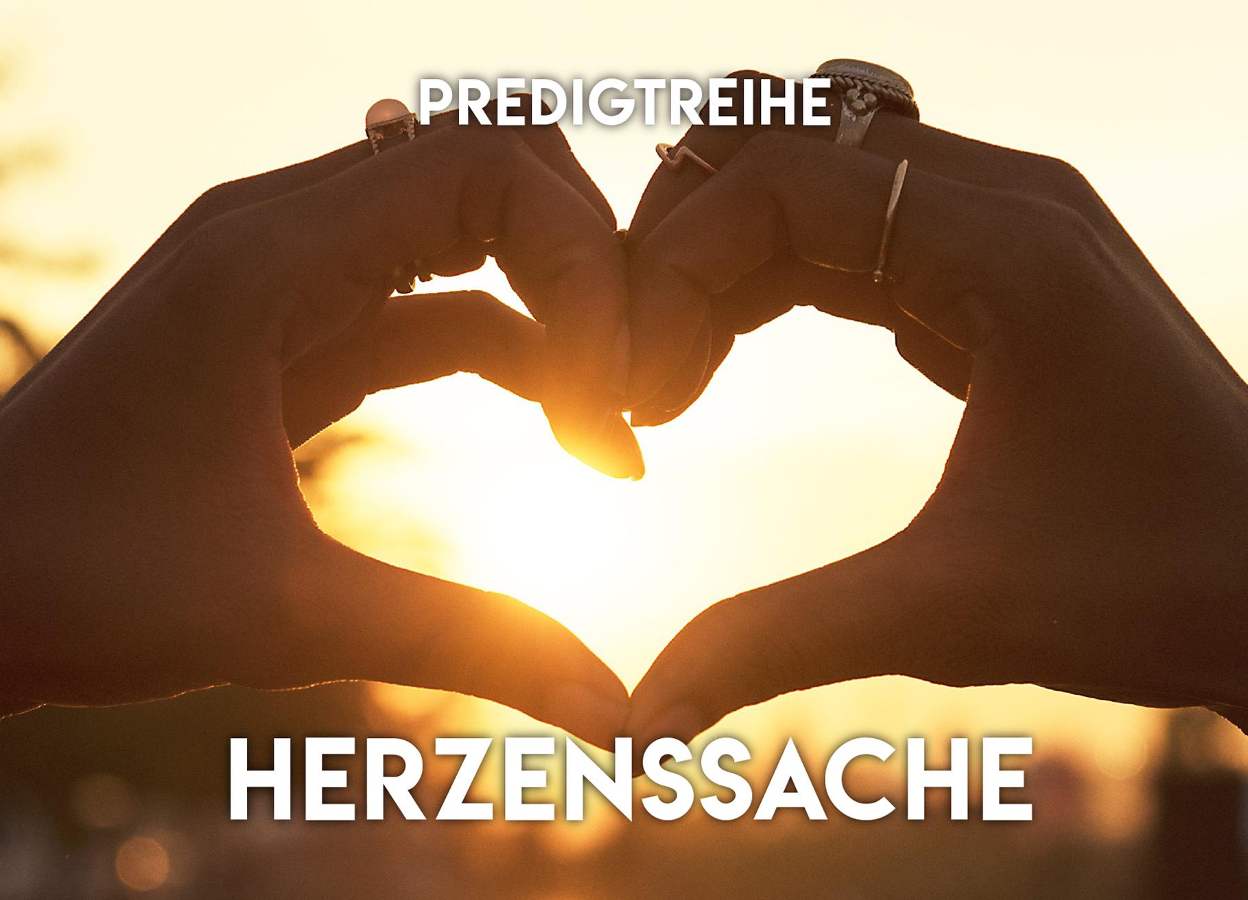 """Predigtreihe """"Herzenssache"""""""